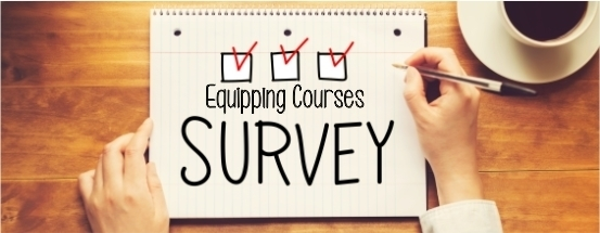 Header Image for Equipping Courses Survey