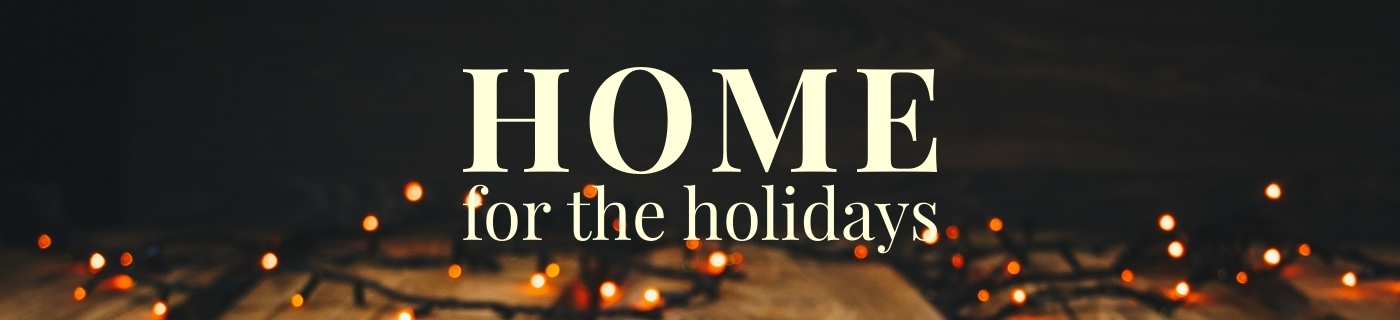 home for the holidays message series